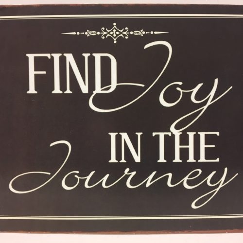 Tekstbord Find joy in the journey
