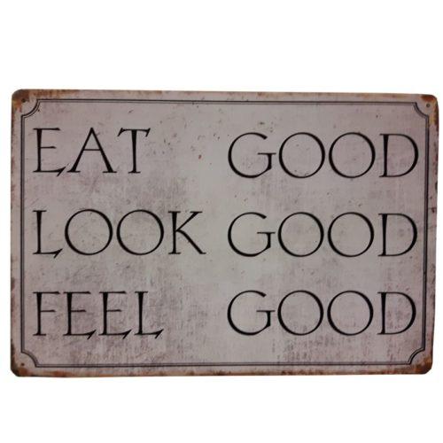 Tekstbord Eat good look good feel good
