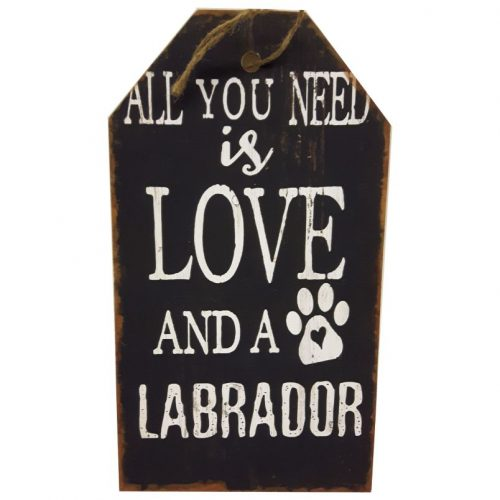 Tekstbord hout All you need is love and a labrador