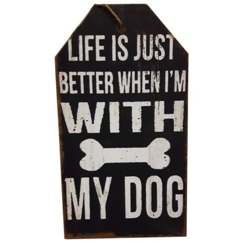 Tekstbord hout Life is just better with my dog