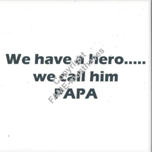 Tegeltje We have a hero we call him papa