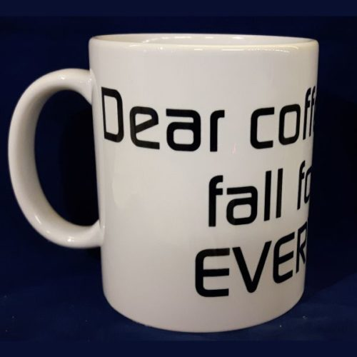 Witte koffiemok Dear coffee I still fall for you every day