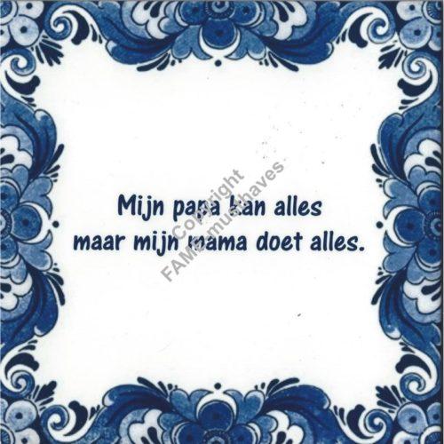 Spreuk tegel Mijn papa kan alles mijn mama doet alles