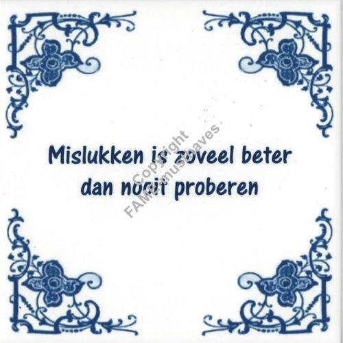 Spreuk tegel Mislukken is zoveel beter dan nooit proberen
