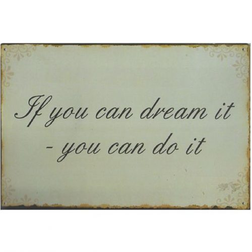 Metalen tekstbord If you can dream it you can do it