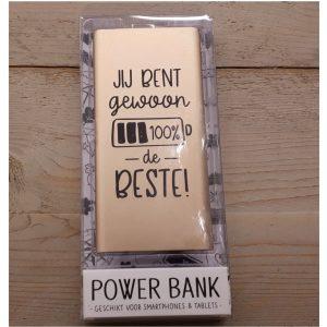 Powerbank met tekst Jij bent gewoon 100% de beste
