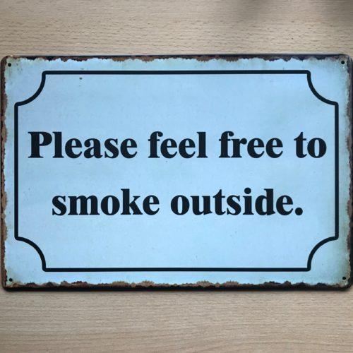 Metalen tekstbord PLease feel free to smoke outside