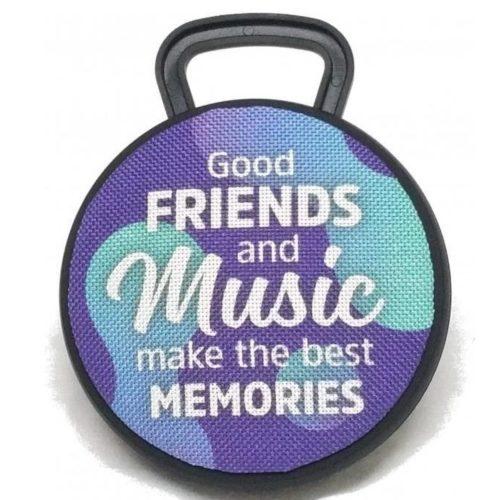 Bluetooth speaker Good FRIENDS and MUSIC make the best memories