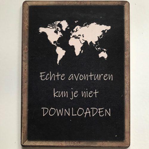 Houten tekstbord-(wens)kaart 14x19 cm Echte avonturen kun je niet downloaden